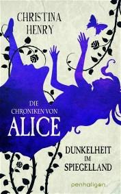 Christina Henry: Dunkelheit im Spiegelland - Die Chroniken